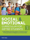 Social and Emotional Curriculum for Gifted Students: Grade 3, Project-Based Learning Lessons That Build Critical Thinking, Emotional Intelligence, and Cover Image