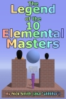 The Legend of the 10 Elemental Masters Cover Image