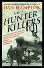 The Hunter Killers: The Extraordinary Story of the First Wild Weasels, the Band of Maverick Aviators Who Flew the Most Dangerous Missions of the Vietnam War Cover Image