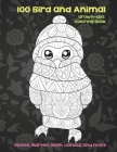 100 Bird and Animal - Grown-Ups Coloring Book - Moose, Marten, Sloth, Lioness, and more Cover Image