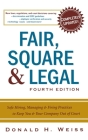 Fair, Square & Legal: Safe Hiring, Managing & Firing Practices to Keep You & Your Company Out of Court Cover Image