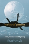 Webs of Power: Notes from the Global Uprising Cover Image