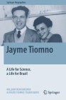 Jayme Tiomno: A Life for Science, a Life for Brazil (Springer Biographies) Cover Image