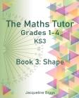 The Maths Tutor: 3: Shape Cover Image