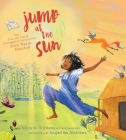 Jump at the Sun: The True Life Tale of Unstoppable Storycatcher Zora Neale Hurston Cover Image