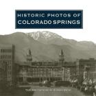 Historic Photos of Colorado Springs Cover Image