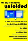The Paper Computer Unfolded: A Twenty-First Century Guide to the Bell Labs CARDIAC (CARDboard Illustrative Aid to Computation), the LMC (Little Man Cover Image