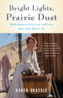 Bright Lights, Prairie Dust: Reflections on Life, Loss, and Love from Little House's Ma Cover Image