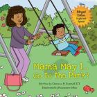 Mama May I... Go to the Park? Cover Image