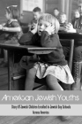 American Jewish Youths: Story Of Jewish Children Enrolled In Jewish Day Schools Across America: Tuition Costs For American Jewish Youths Cover Image