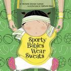 Sporty Babies Wear Sweats (An Urban Babies Wear Black Book) Cover Image