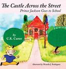 The Castle Across the Street: Prince Jackson Goes to School Cover Image