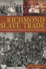 The Richmond Slave Trade: The Economic Backbone of the Old Dominion Cover Image