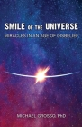 Smile of the Universe: Miracles in an Age of Disbelief Cover Image