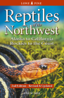 Reptiles of the Northwest: British Columbia to California, Rockies to the Coast Cover Image