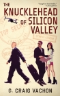 The Knucklehead of Silicon Valley Cover Image