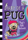 Pug's Got Talent: A Branches Book (Diary of a Pug #4) Cover Image