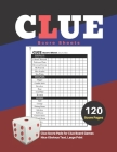 Clue Score Sheets: V.1 Clue Score Pads for Clue Board Games Nice Obvious Text, Large Print 8.5*11 inch, 120 Score pages Cover Image