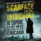 Scarface and the Untouchable Lib/E: Al Capone, Eliot Ness, and the Battle for Chicago Cover Image