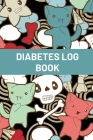 Diabetes Log Book For Kids: Blood Sugar Logbook For Children, Daily Glucose Tracker For Kids, Travel Size For Recording Mealtime Readings, Diabeti Cover Image