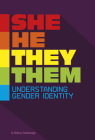She/He/They/Them: Understanding Gender Identity Cover Image
