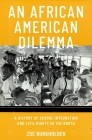 An African American Dilemma: A History of School Integration and Civil Rights in the North Cover Image