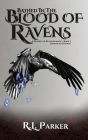 Bathed in the Blood of Ravens: A Destiny of Blood & Magic: Book 1 Cover Image