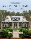 Arriving Home: A Gracious Southern Welcome Cover Image