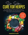 Dr. Sebi Cure for Herpes: The 7 Most Effective Medical Herbs On How to Cure Herpes Simplex Virus (HSV) Naturally in Less Than 5 Days and Prevent Cover Image