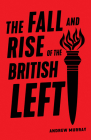 The Fall and Rise of the British Left Cover Image
