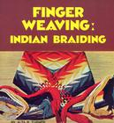 Finger Weaving: Indian Braiding Cover Image