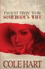 I'm Just Tryin' To Be Somebody's Wife Cover Image