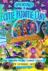Adventures in Cutie Patootie Land and The Dreamy Berry Cookie Contest Cover Image