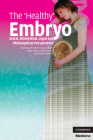 The 'Healthy' Embryo: Social, Biomedical, Legal and Philosophical Perspectives Cover Image