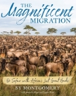 The Magnificent Migration: On Safari with Africa's Last Great Herds Cover Image