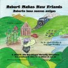 Robert Makes New Friends: Roberto hace nuevos amigos Cover Image