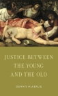 Justice Between the Young and the Old (Oxford Ethics) Cover Image