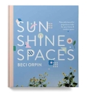 Sunshine Spaces: Naturally Beautiful Projects to Make for Your Home & Outdoor Space Cover Image