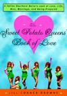 The Sweet Potato Queens' Book of Love: A Fallen Southern Belle's Look at Love, Life, Men, Marriage, and Being Prepared Cover Image