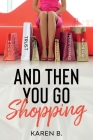 And Then You Go Shopping Cover Image