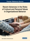 Recent Advances in the Roles of Cultural and Personal Values in Organizational Behavior Cover Image