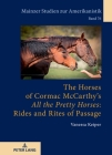 The Horses of Cormac McCarthy's All the Pretty Horses: Rides and Rites of Passage (Mainzer Studien Zur Amerikanistik #76) Cover Image