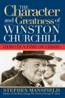 Character and Greatness of Winston Churchill: Hero in a Time of Crisis Cover Image