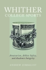 Whither College Sports: Amateurism, Athlete Safety, and Academic Integrity Cover Image