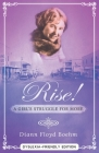 Rise! A Girl's Struggle for More - Dyslexia friendly edition Cover Image