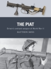 The PIAT: Britain's anti-tank weapon of World War II Cover Image