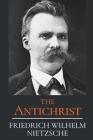 The Antichrist: With Original Classics and Annotated Cover Image