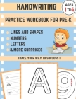 Handwriting practice workbook for pre-k: Activity Workbook for Kids Beginning to Learn Writing in Cursive - Lines shapes ABC letters numbers Tracing P Cover Image