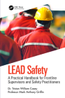 Lead Safety: A Practical Handbook for Frontline Supervisors and Safety Practitioners Cover Image