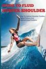 Guide To Fluid Surfer Shoulder: How To Optimal Shoulder Position, Spinal Posture And Optimal Knee Positions: Fluid Surfer Cover Image